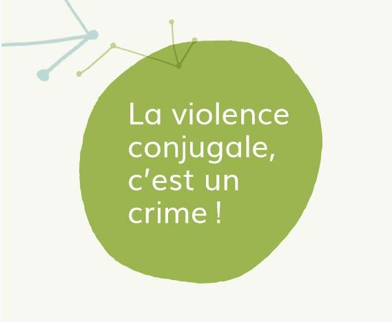 La violence conjugale, c'est un crime