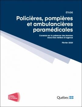 Étude - Policières, pompières et ambulancières paramédicales. Constats sur la présence des femme dans trois métiers d'urgence. Février 2020.