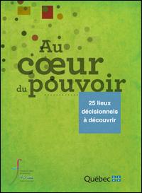Image de publication Au coeur du pouvoir - 25 lieux décisionnels à découvrir.